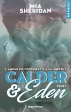 Calder and Eden - tome 1 ebook by Mia Sheridan, Fabienne Vidallet