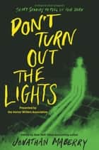 Don't Turn Out the Lights - A Tribute to Alvin Schwartz's Scary Stories to Tell in the Dark ebook by