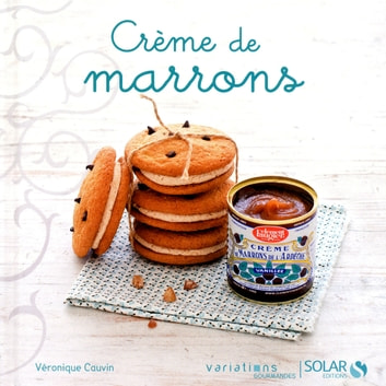 Créme de marrons - Variations Gourmandes eBook by Véronique CAUVIN