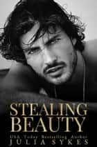 Stealing Beauty ebook by Julia Sykes