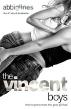 The Vincent Boys: New & Uncut ebook by Abbi Glines