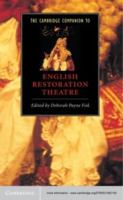 The Cambridge Companion to English Restoration Theatre ebook by Deborah Payne Fisk