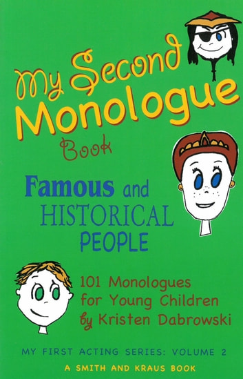 My Second Monologue Book: Famous and Historical People, 101 Monologues for Young Children ebook by Kristen Dabrowski