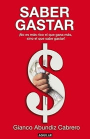 Saber gastar ebook by Gianco Abundiz Cabrero