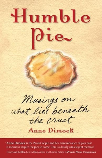 Humble Pie - Musings on What Lies Beneath the Crust ebook by Anne Dimock