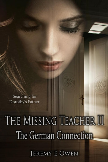 The German Connection - The Missing Teacher, #2 ebook by Jeremy E Owen