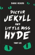 Doctor Jekyll and little Miss Hyde ebook by Tony  Lee
