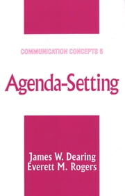 Agenda-Setting ebook by James W. Dearing,Dr. Everett M. Rogers