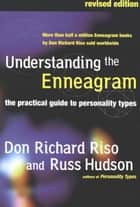 Understanding the Enneagram - The Practical Guide to Personality Types ebook by Don Richard Riso