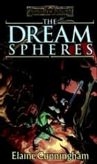The Dream Spheres ebook by Elaine Cunningham