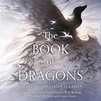 The Book of Dragons Audiolibro by Jonathan Strahan, Eleanor Caudil, Feodor Chin, Mimi Chang, MW Cartozian Wilson, Matthew Waterson, Lorna Bennett, Rich Miller