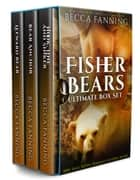 FisherBears Ultimate Box Set e-bog by Becca Fanning