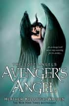 Avenger's Angel: Lost Angels Book 1 ebook by Heather Killough-Walden