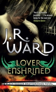 Lover Enshrined - Number 6 in series ebook by J. R. Ward
