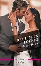 Off Limits Lovers ebook by Reese Ryan