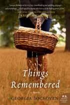 Things Remembered ebook by Georgia Bockoven