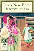 Ellie's New Home ebook by Becky Citra
