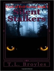 Trail of Evil Series Book 1: Silent Stalkers ebook by T L Broyles