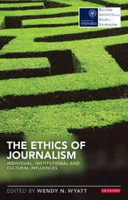 The Ethics of Journalism - The Decline of Newspapers and the Rise of Digital Media ebook by Angela Smith