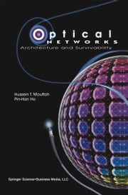 Optical Networks - Architecture and Survivability ebook by Hussein T. Mouftah,Pin-Han Ho
