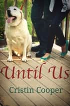 Until Us ebook by Cristin Cooper