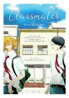 Classmates Vol. 1: Dou kyu sei ebook by