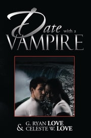 Date with a Vampire ebook by G. RYAN LOVE & CELESTE W. LOVE