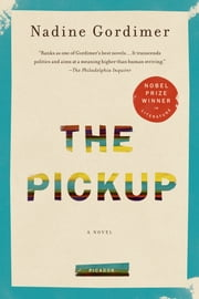 The Pickup - A Novel ebook by Nadine Gordimer