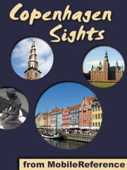 Copenhagen Sights: travel guide to the top 30 attractions in Copenhagen, Denmark (Mobi Sights) ebook by MobileReference