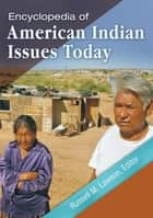 Encyclopedia of American Indian Issues Today [2 volumes] ebook by Russell M. Lawson