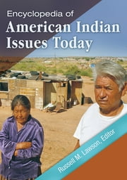 Encyclopedia of American Indian Issues Today ebook by Russell M. Lawson