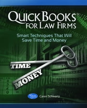 QuickBooks for Law Firms: Smart Techniques That Will Save Time and Money ebook by Caren Schwartz,Doug Sleeter