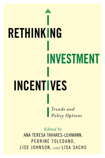 Rethinking Investment Incentives - Trends and Policy Options ebook by