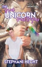 The Great Unicorn Hunt Begins (Little Monsters #2) ebook by Stephani Hecht