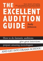 The Excellent Audition Guide ebook by Andy Johnson