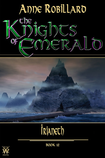 The Knights Of Emerald 12 Irianeth Ebook By Robillard Anne