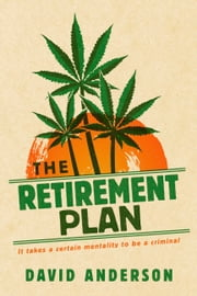 The Retirement Plan ebook by David Anderson
