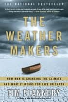 The Weather Makers ebook by Tim Flannery