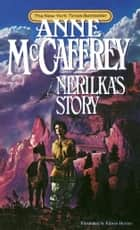 Nerilka's Story ebook by Anne McCaffrey