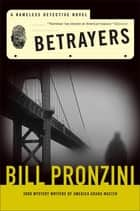 Betrayers - A Nameless Detective Novel ebook by Bill Pronzini