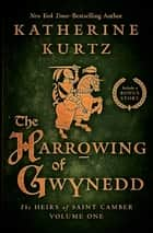 The Harrowing of Gwynedd ebook by Katherine Kurtz