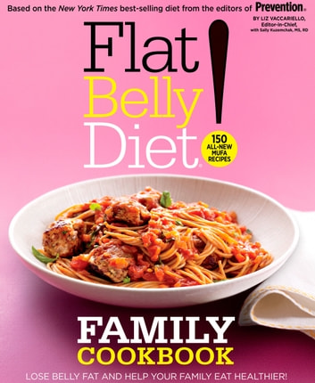 Flat Belly Diet! Family Cookbook - Lose Belly Fat and Help Your Family Eat Healthier ebook by Liz Vaccariello,Sally Kuzemchak