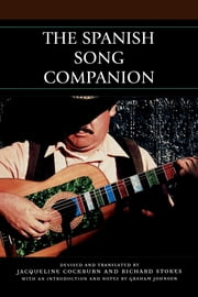 The Spanish Song Companion ebook by Richard Stokes,Jacqueline Cockburn,Graham Johnson