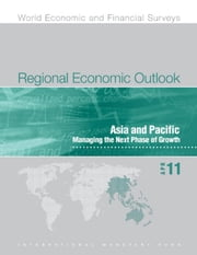 Regional Economic Outlook April 2011: Asia and Pacific - Managing the Next Phase of Growth