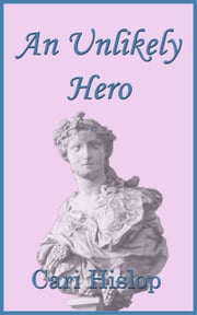 An Unlikely Hero ebook by Cari Hislop