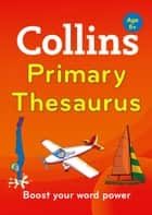 Collins Primary Thesaurus (Collins Primary Dictionaries) ebook by Collins Dictionaries