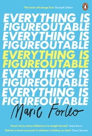 Everything is Figureoutable - The #1 New York Times Bestseller ebook by Marie Forleo