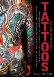 The Mammoth Book of Tattoos ebook by Lal Hardy,Lal Hardy