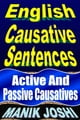 English Causative Sentences: Active and Passive Causatives ebook by Manik Joshi