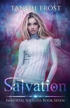 Salvation - Immortal Soulless, #7 ebook by Tanith Frost